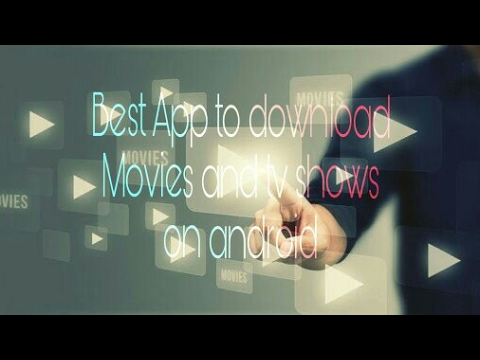 Best App to download Movies and TV shows on Android.