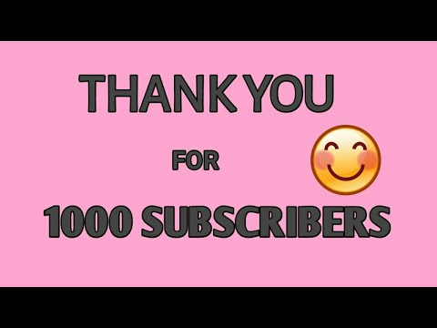 Thank you for 1000 subscribers