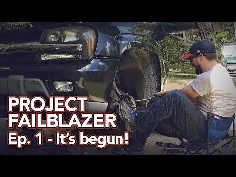 Project Failblazer Episode 1 - Trailblazer front end rebuild begins!