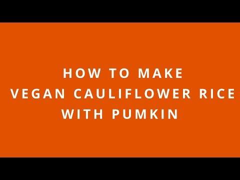 How To Make Vegan Cauliflower Rice with Pumpkin