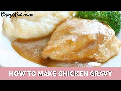 How to make Chicken Gravy