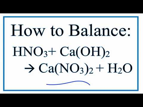 How to Balance HNO3+Ca(OH)2 = Ca(NO3)2+H2O (Nitric Acid and Calcium Hydroxide)