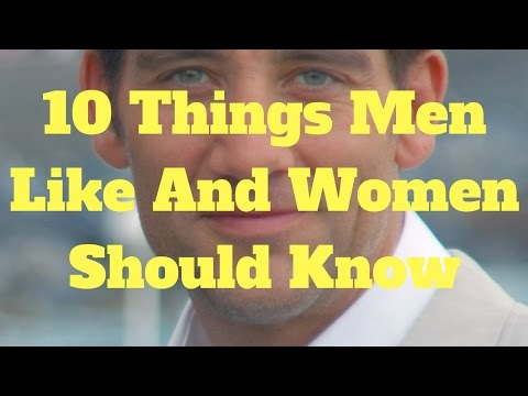 10 Things Men Like And Women Should Know