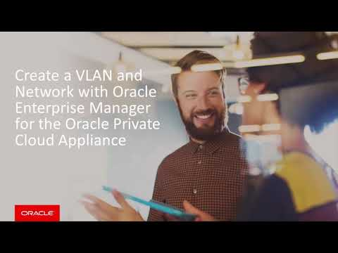Create a VLAN and Network with Oracle Enterprise Manager for the Oracle Private Cloud Appliance