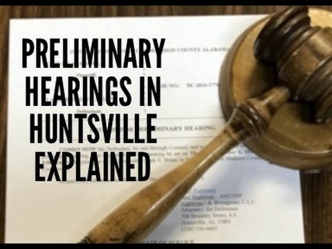 Preliminary Hearings in Alabama Criminal Cases explained