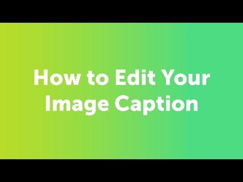 How Do I Edit My Image Caption?