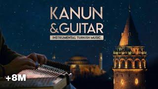 Instrumental Turkish Music | Kanun & Guitar -1 ♫ ᴴᴰ