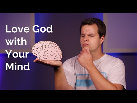 Learning to Love God with Your Mind