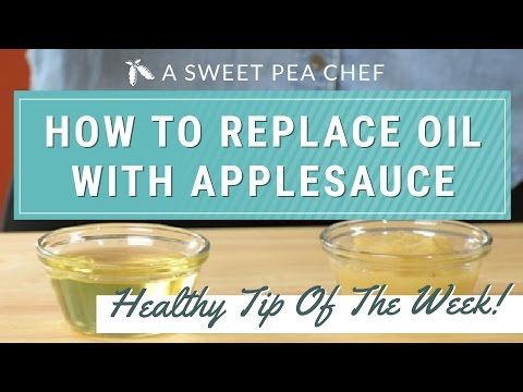 Substituting Applesauce For Oil | A Sweet Pea Chef - Healthy Tip Of The Week!