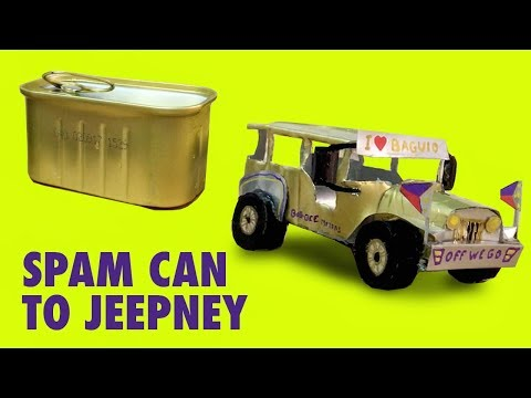 Spam can to Jeepney - Spam / Soda Can Car