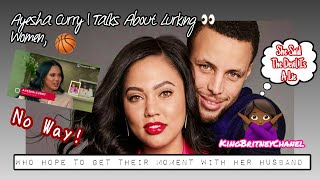 Steph Curry's Wife Ayesha Curry | Talks About Lurking Women 👀