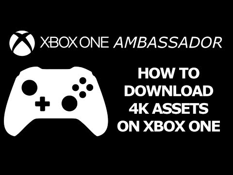 How to Download 4k Assets on Xbox One (Scorpio) | Xbox Ambassador Series
