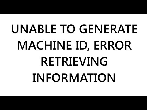 Solution - Unable to Create Machine ID Error