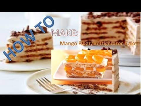 How to | Make Mango Float / Ref. Cake