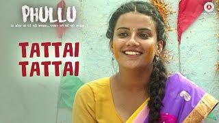Tattai Tattai | Phullu | Sharib Ali Hashmi, Jyotii Sethi, Nutan Surya |Sonika S, Kritika G & Suman S