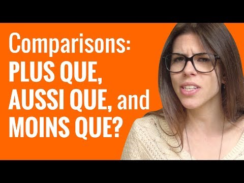Ask a French Teacher - How Do You Make Comparisons Using Plus que, Aussi que, and Moins que?