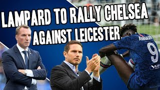 Chelsea vs Leicester Match Preview - Lampard To Rally Chelsea !!