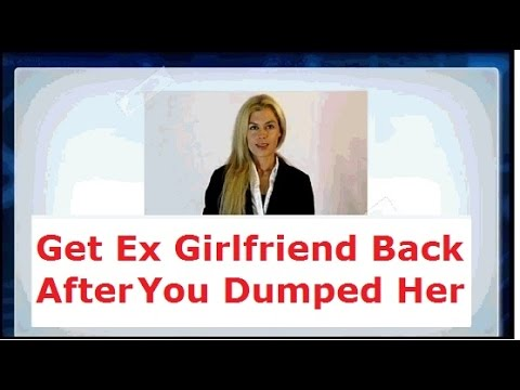 Way to Get Your Ex Girlfriend Back after You dumped Her