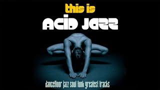 Jazz Soul Funk Greatest Dancefloor Tracks!!! This Is Acid Jazz