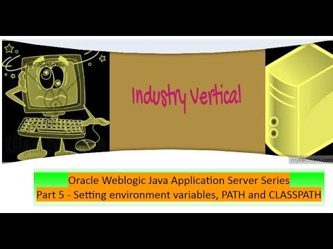 Oracle Weblogic Application Server Administration : Part 5 Set Env Variables,PATH & CLASSPATH