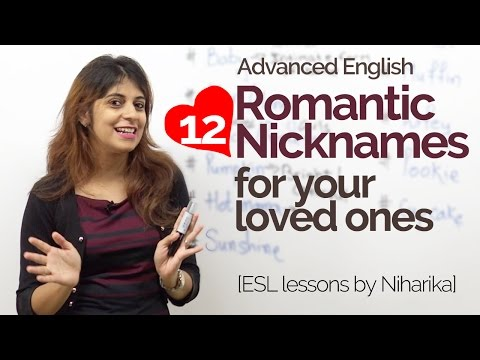 Advanced English Lesson – Romantic Nicknames for your loved ones – Speak fluent English