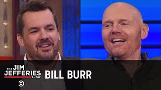 Bill Burr Returns - The Jim Jefferies Show