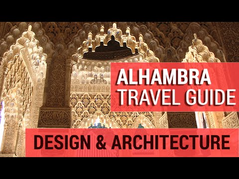 Alhambra: Design & Architecture Detailed Guide ( Granada, Spain - Tour)