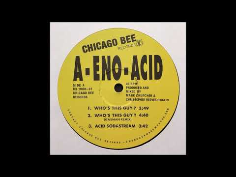 A-ENO-ACID - WHO'S THIS GUY ? (CHICAGO BEE RECORDS)