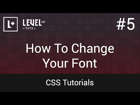 CSS Tutorials #5 - How To Change Your Font