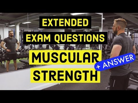 MUSCULAR STRENGTH - Extended Exam Question + ANSWER