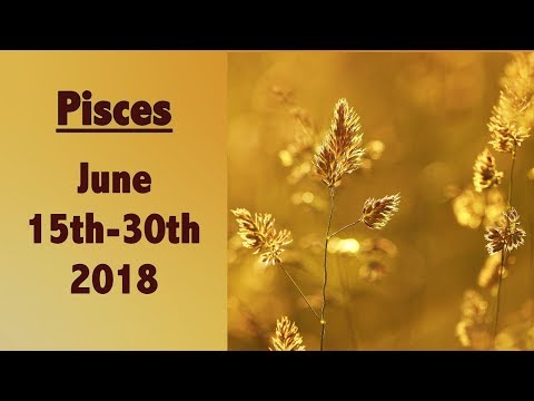 Pisces, Some Wants To Make You An Offer, June 2018