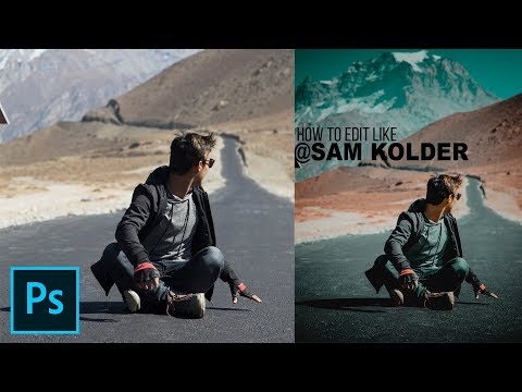 How To Edit Like Sam Kolder In Photoshop