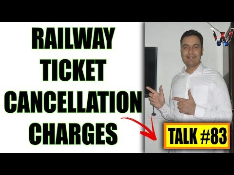 Railway Ticket Cancellation Charges IRCTC 2017 | Charges on Confirmed, Waiting, RAC, Tatkal Ticket