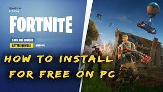 How To Install Fortnite Battle Royale Free To PC