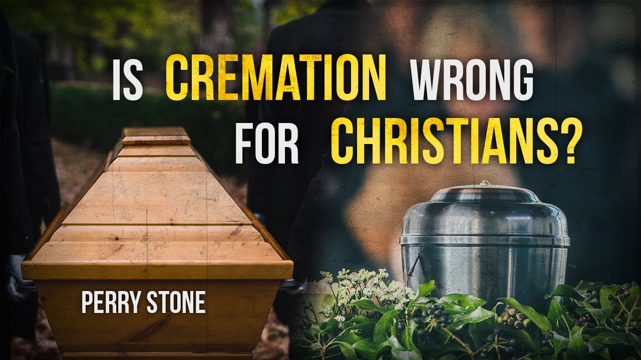Is Cremation Wrong for Christians? | Perry Stone