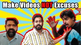 Make Videos NOT Excuses | Bekaar Films | Comedy Skit