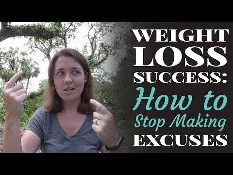Weight Loss Success: How To Stop Making Excuses