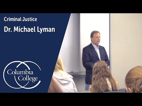 Dr. Michael Lyman: Professor of Criminal Justice Administration, Columbia College