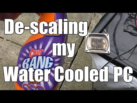 Descaling my Water Cooled PC