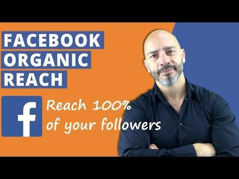 Facebook Organic Reach – Reach 100% of your followers (2018)