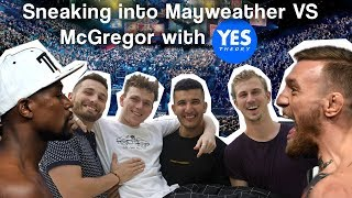 SNEAKING INTO MAYWEATHER VS MCGREGOR VEGAS FOR FREE (AFTER  PARTY) WITH YES THEORY