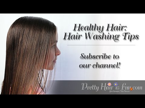 How To Get Healthy Hair | Hair Washing Tips | Pretty Hair is Fun