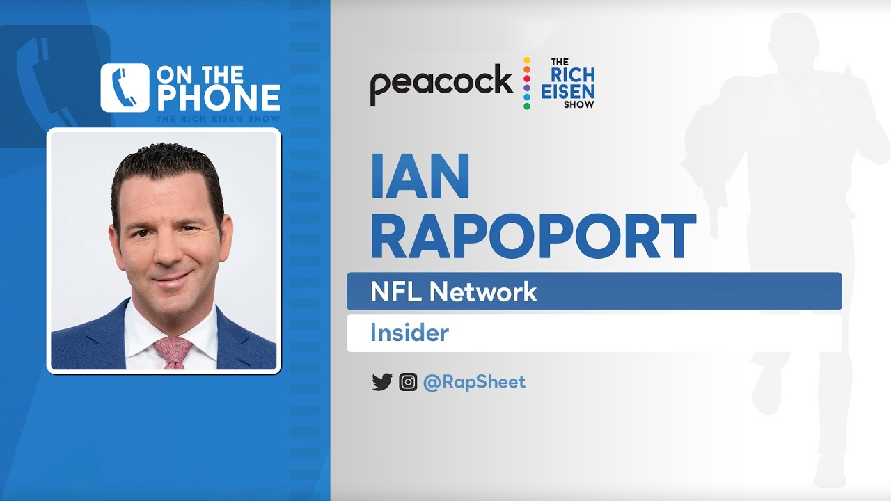 NFL Insider Ian Rapoport Talks 49ers, Falcons, Aaron Rodgers & More with Rich Eisen | Full Interview