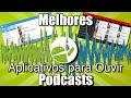 Melhores Aplicativos Para Ouvir Podcast No Android Podcast R