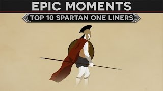 Epic Moments in History - Top 10 Spartan One Liners
