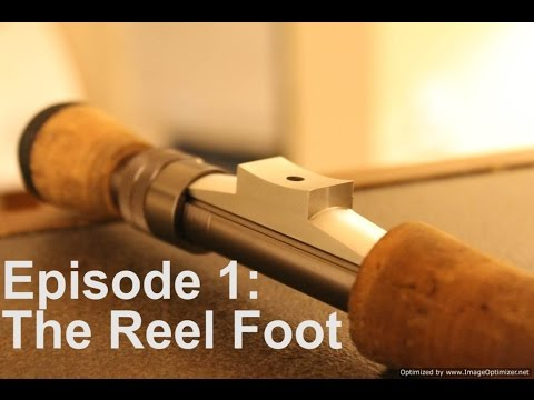 Homemade Fly Reel Ep. 1: The Reel Foot