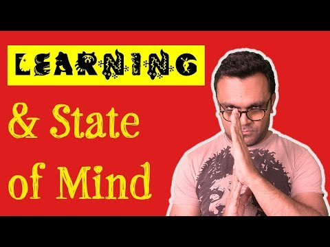 The learning process and state of mind ( Learning how to learn )