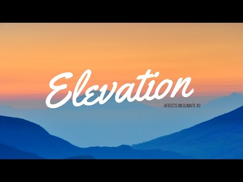 Affects on Climate #2: Elevation