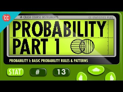 Probability Part 1: Rules and Patterns: Crash Course Statistics #13