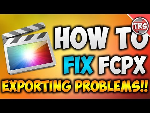 How To FIX Final Cut Pro X EXPORTING PROBLEMS (FCPX Tutorial)